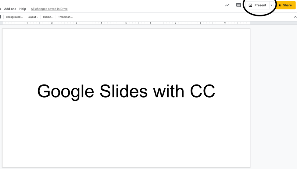 Google Slides is open with the black circle on the top right. Inside of the black circle reads Present. Click Present.